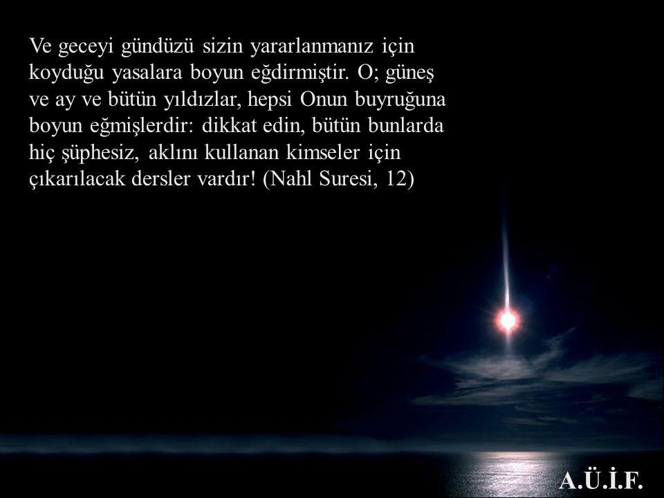 Ve geceyi gündüzü sizin yararlanmanız için koyduğu yasalara boyun eğdirmiştir. O; güneş ve ay ve bütün yıldızlar, hepsi Onun buyruğuna boyun eğmişlerd