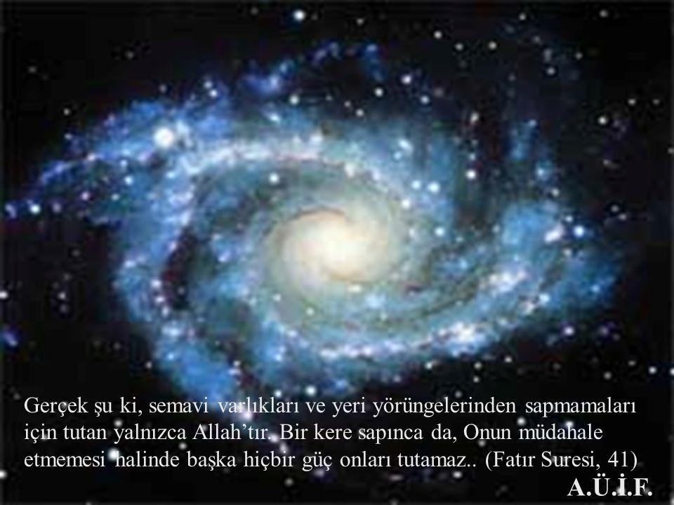 Gerçek şu ki, semavi varlıkları ve yeri yörüngelerinden sapmamaları için tutan yalnızca Allah'tır. Bir kere sapınca da, Onun müdahale etmemesi halinde