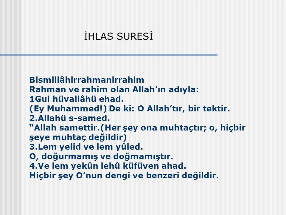 """Bismillâhirrahmanirrahim Rahman ve rahim olan Allah'ın adıyla: 1Gul hüvallâhü ehad. (Ey Muhammed!) De ki: O Allah'tır, bir tektir. 2.Allahü s-samed. """""""