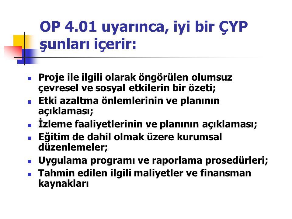 OP 4.01 uyarınca, iyi bir ÇYP şunları içerir: Proje ile ilgili olarak öngörülen olumsuz çevresel ve sosyal etkilerin bir özeti; Etki azaltma önlemleri