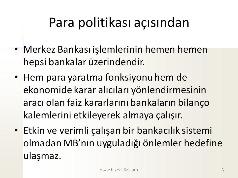 Para politikası açısından Merkez Bankası işlemlerinin hemen hemen hepsi bankalar üzerindendir. Hem para yaratma fonksiyonu hem de ekonomide karar alıc