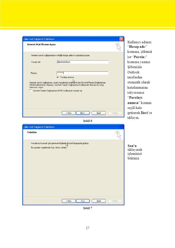"""Şekil 6 Kullanıcı adınızı """"Hesap adı:"""" kısmına, şifrenizi ise """"Parola:"""" kısmına yazınız. Şifrenizin Outlook tarafından otomatik olarak hatırlanmasını"""