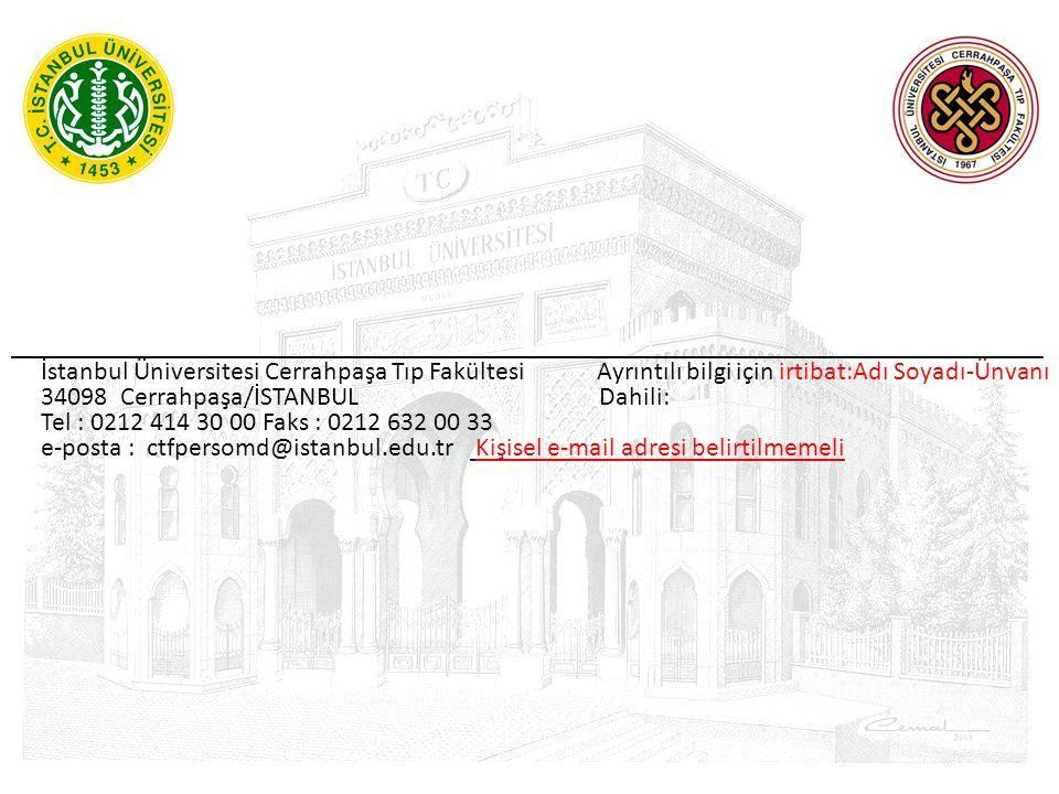 ______________________________________________________________________________ İstanbul Üniversitesi Cerrahpaşa Tıp Fakültesi Ayrıntılı bilgi için irt
