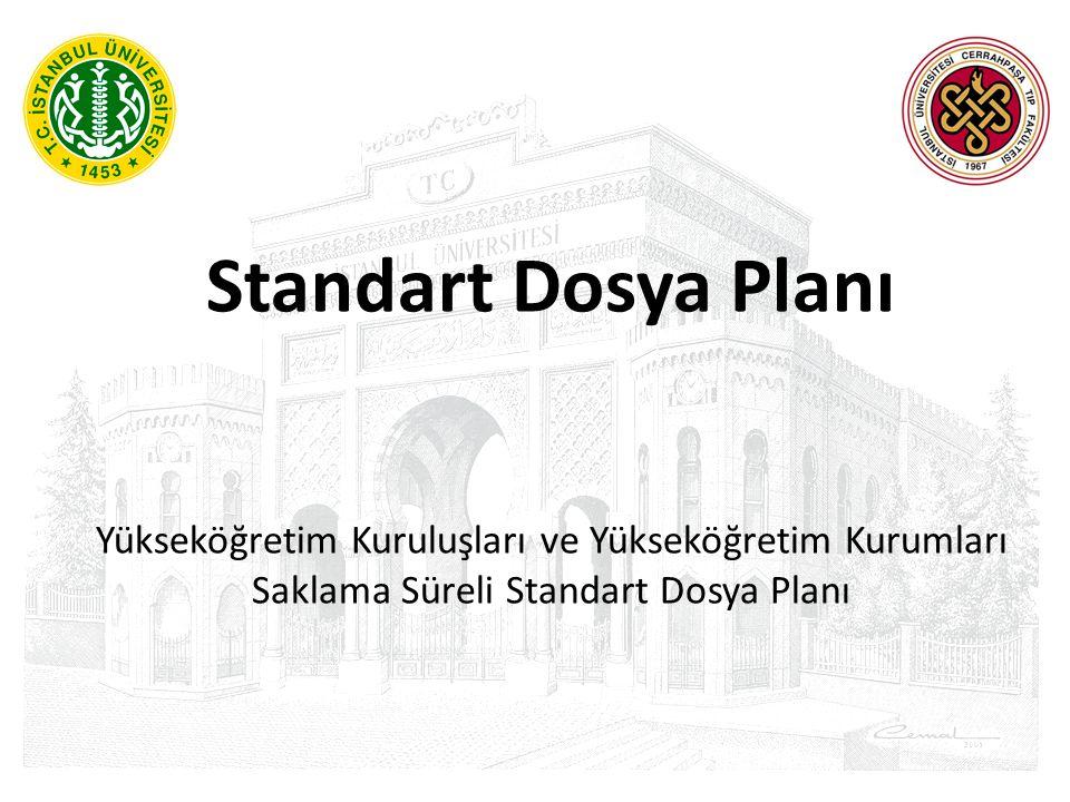 Standart Dosya Planı Yükseköğretim Kuruluşları ve Yükseköğretim Kurumları Saklama Süreli Standart Dosya Planı