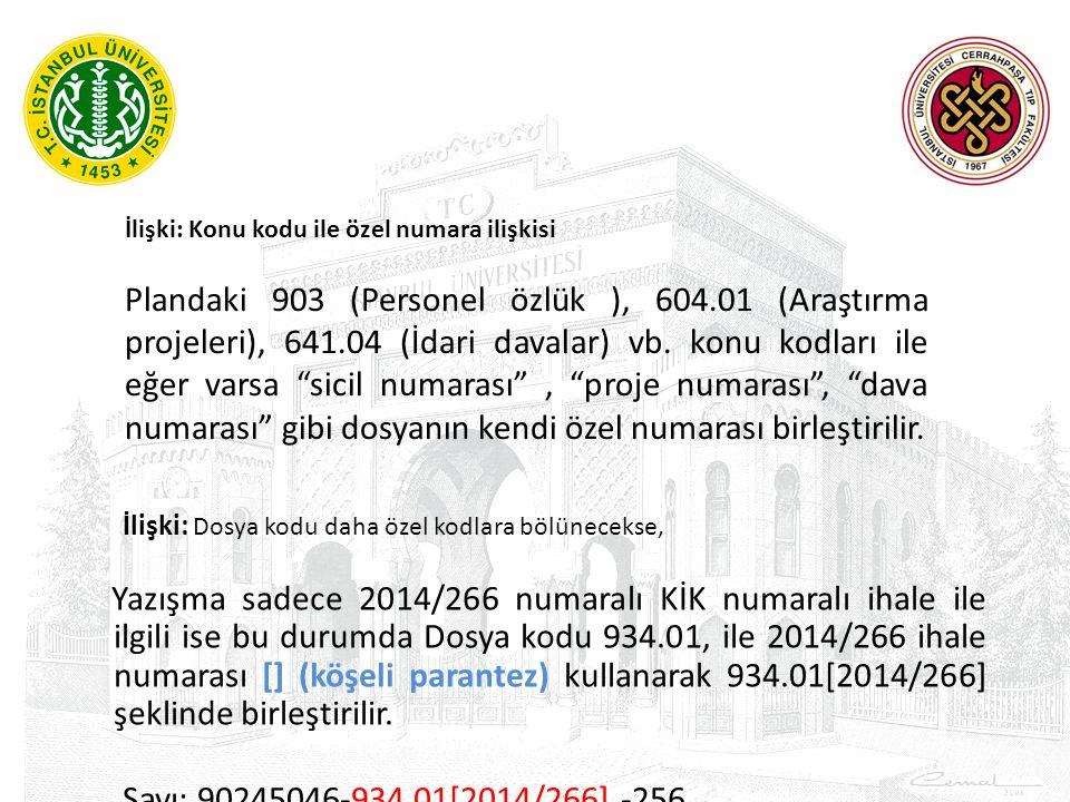 İlişki: Konu kodu ile özel numara ilişkisi Plandaki 903 (Personel özlük ), 604.01 (Araştırma projeleri), 641.04 (İdari davalar) vb. konu kodları ile e