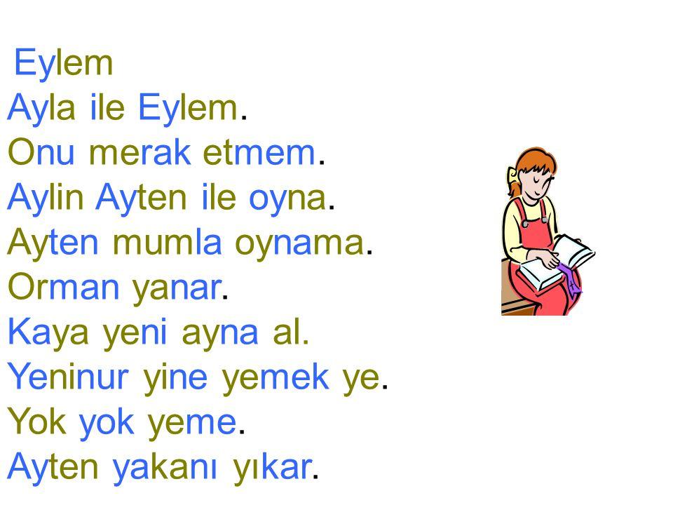 Eylem Ayla ile Eylem.Onu merak etmem. Aylin Ayten ile oyna.