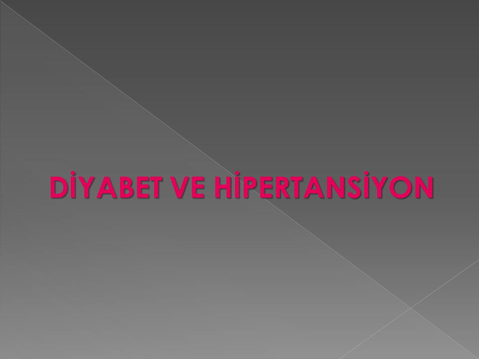 DİYABET VE HİPERTANSİYON