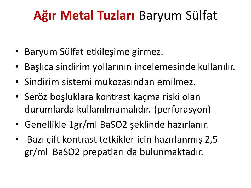 Ağır Metal Tuzları Baryum Sülfat Baryum Sülfat etkileşime girmez. Başlıca sindirim yollarının incelemesinde kullanılır. Sindirim sistemi mukozasından
