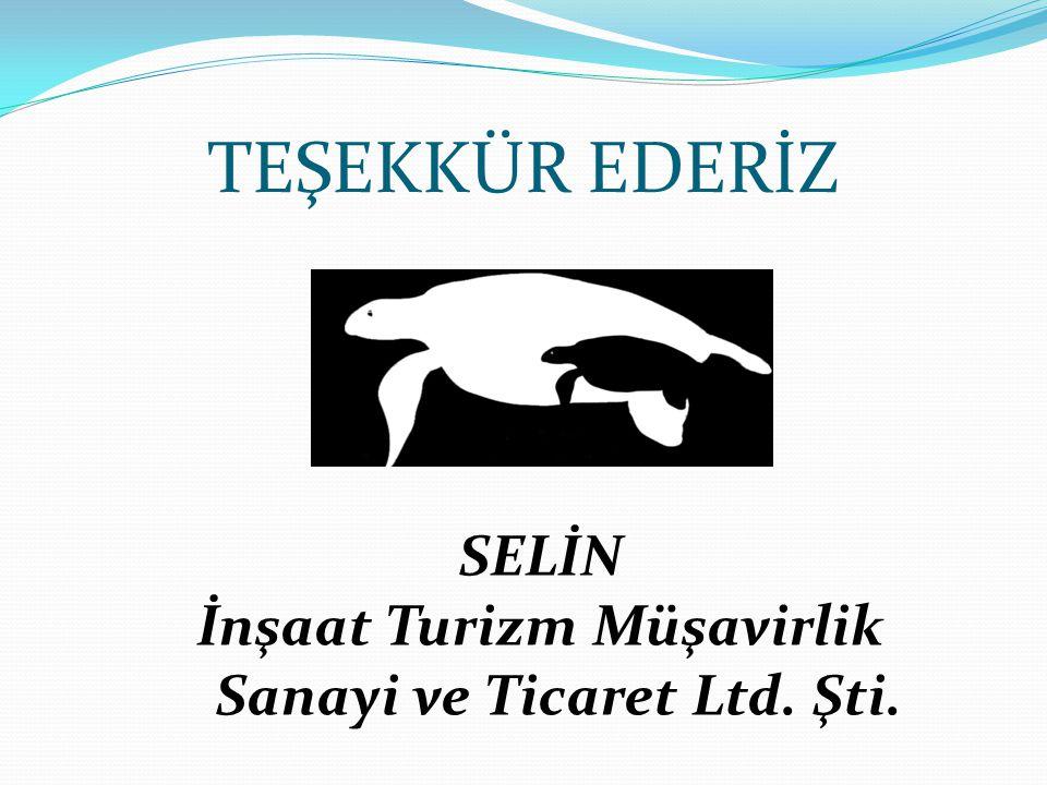 TEŞEKKÜR EDERİZ SELİN İnşaat Turizm Müşavirlik Sanayi ve Ticaret Ltd. Şti.