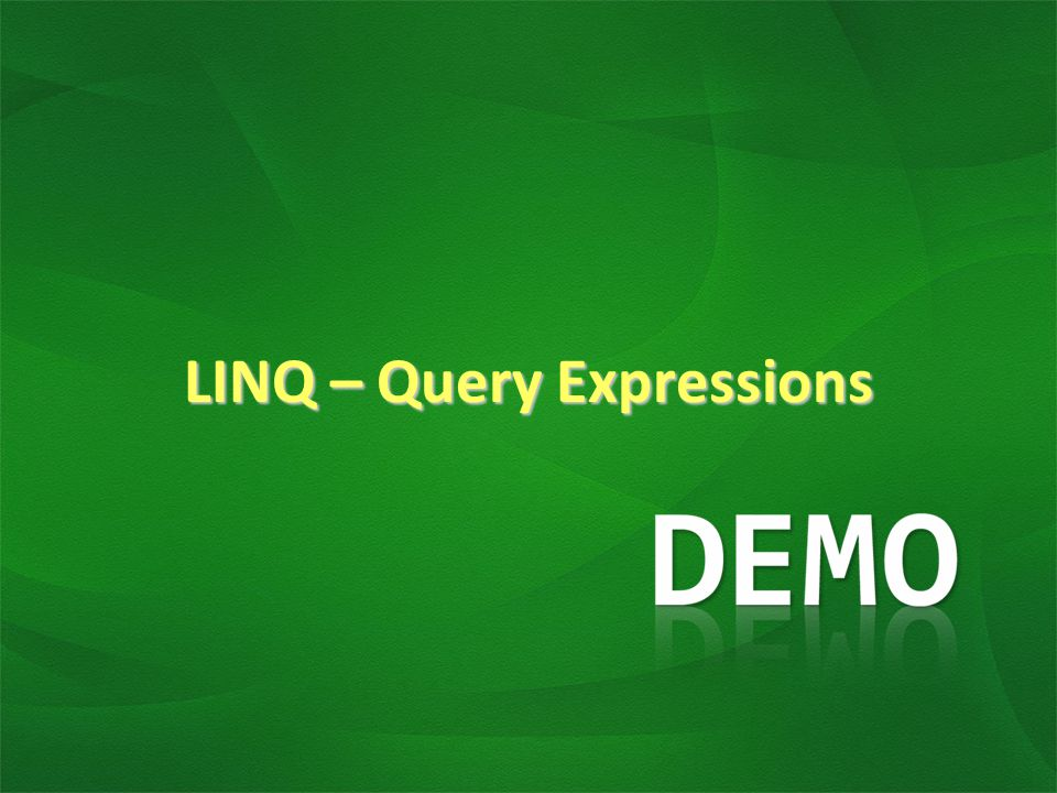 LINQ – Query Expressions