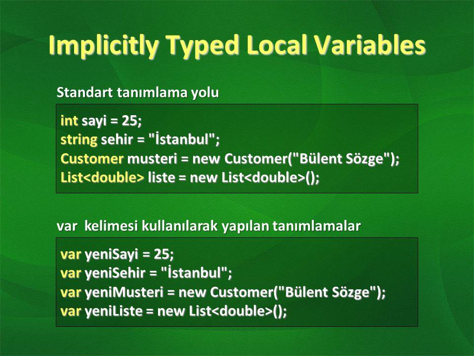 LINQ to Objects IEnumarable arayüzünü uygulamış tüm.NET tipleri LINQ ile sorgulanabilirIEnumarable arayüzünü uygulamış tüm.NET tipleri LINQ ile sorgulanabilir –Diziler (Array) –Koleksiyonlar (Collections) –Dizi veya Koleksiyon Üreten Tüm Metotlar Dosya ve Klasörler (System.IO vasıtasıyla)Dosya ve Klasörler (System.IO vasıtasıyla) Dosya İçerikleriDosya İçerikleri Tipler (Reflection vasıtasıyla)Tipler (Reflection vasıtasıyla)