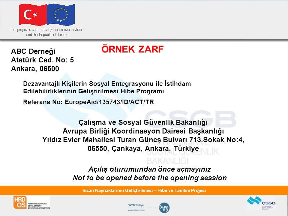İnsan Kaynaklarının Geliştirilmesi – Hibe ve Tanıtım Projesi ABC Derneği Atatürk Cad. No: 5 Ankara, 06500 Dezavantajlı Kişilerin Sosyal Entegrasyonu i