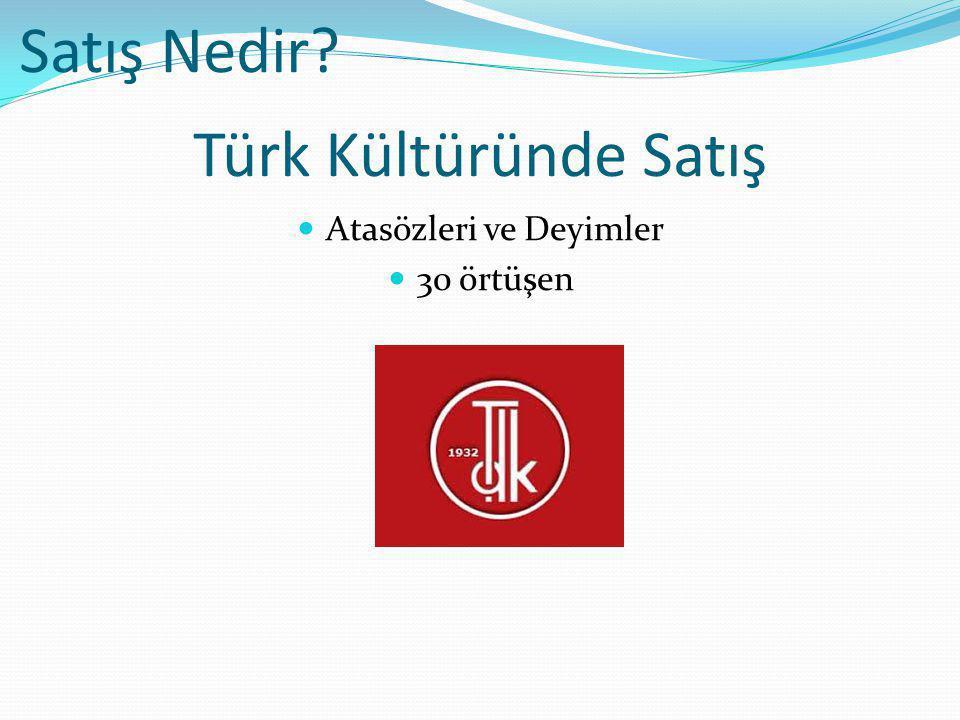 Türk Kültüründe Satış Atasözleri ve Deyimler 30 örtüşen Satış Nedir?