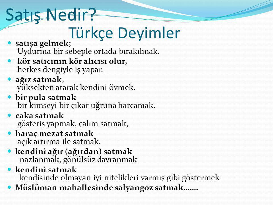 Türkçe Deyimler satışa gelmek; Uydurma bir sebeple ortada bırakılmak. kör satıcının kör alıcısı olur, herkes dengiyle iş yapar. ağız satmak, yüksekten