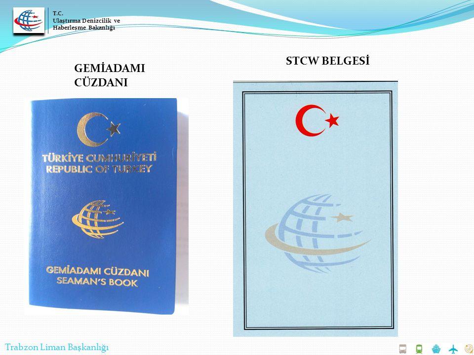 GEMİADAMI CÜZDANI STCW BELGESİ T.C. Ulaştırma Denizcilik ve Haberleşme Bakanlığı Trabzon Liman Başkanlığı