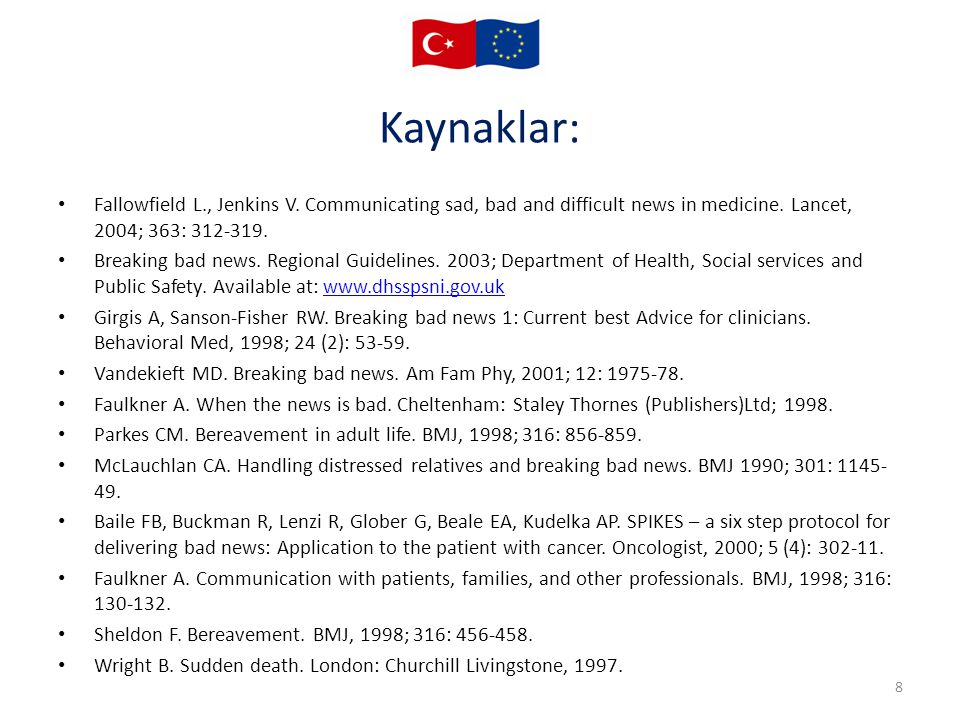 Kaynaklar: Fallowfield L., Jenkins V.Communicating sad, bad and difficult news in medicine.
