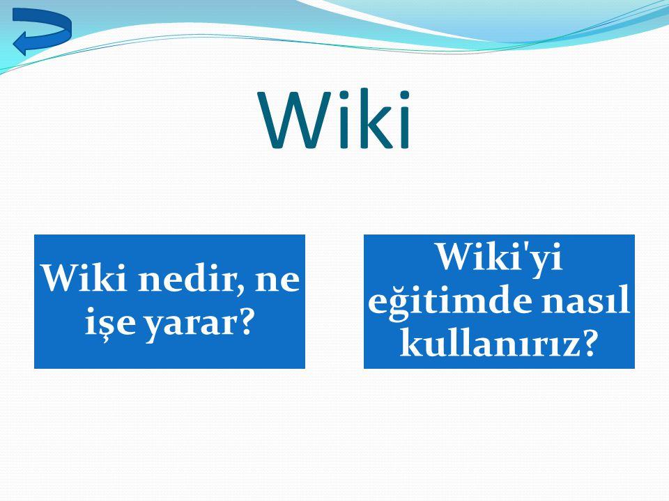 Wiki Wiki nedir, ne işe yarar? Wiki'yi eğitimde nasıl kullanırız?