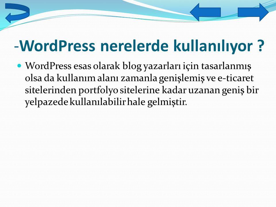 -WordPress nerelerde kullanılıyor ? WordPress esas olarak blog yazarları için tasarlanmış olsa da kullanım alanı zamanla genişlemiş ve e-ticaret sitel