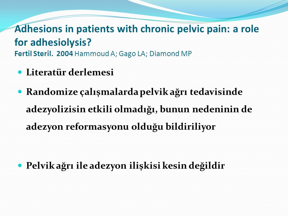 Adhesions in patients with chronic pelvic pain: a role for adhesiolysis.