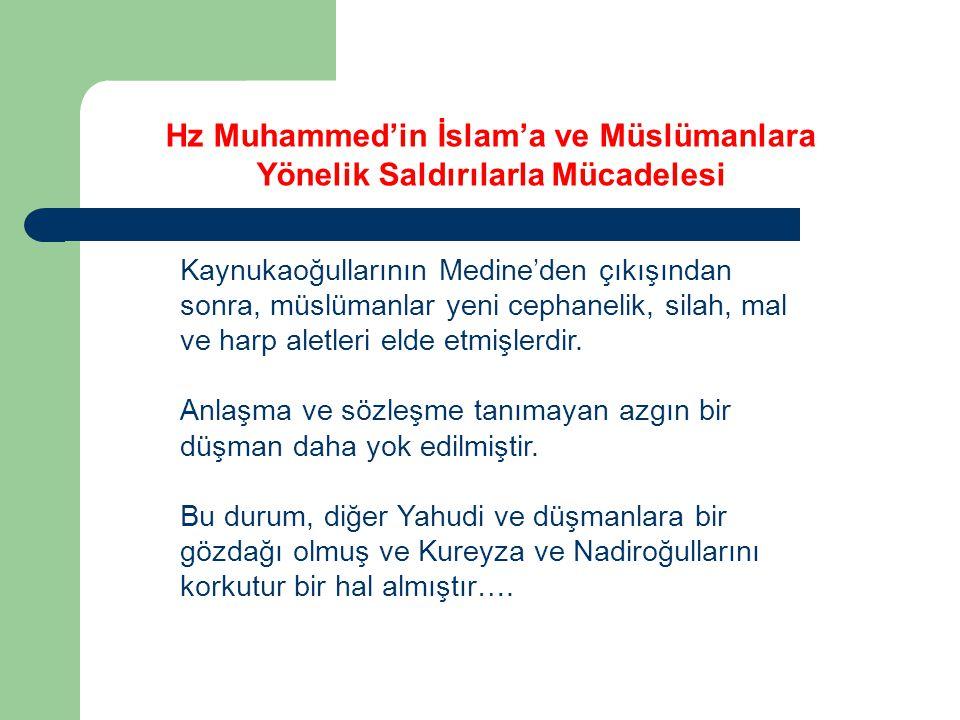 Kaynukaoğullarının Medine'den çıkışından sonra, müslümanlar yeni cephanelik, silah, mal ve harp aletleri elde etmişlerdir. Anlaşma ve sözleşme tanımay