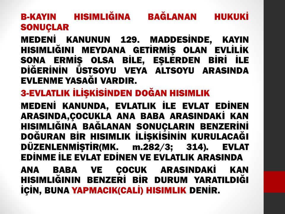 B-KAYIN HISIMLIĞINA BAĞLANAN HUKUKİ SONUÇLAR MEDENİ KANUNUN 129.