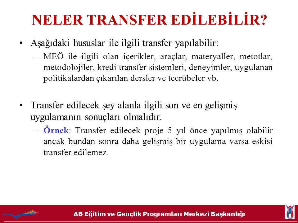 AB Eğitim ve Gençlik Programları Merkezi Başkanlığı NELER TRANSFER EDİLEBİLİR? •Aşağıdaki hususlar ile ilgili transfer yapılabilir: –MEÖ ile ilgili ol