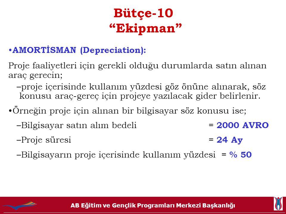"""AB Eğitim ve Gençlik Programları Merkezi Başkanlığı Bütçe-10 """"Ekipman"""" • AMORTİSMAN (Depreciation): Proje faaliyetleri için gerekli olduğu durumlarda"""