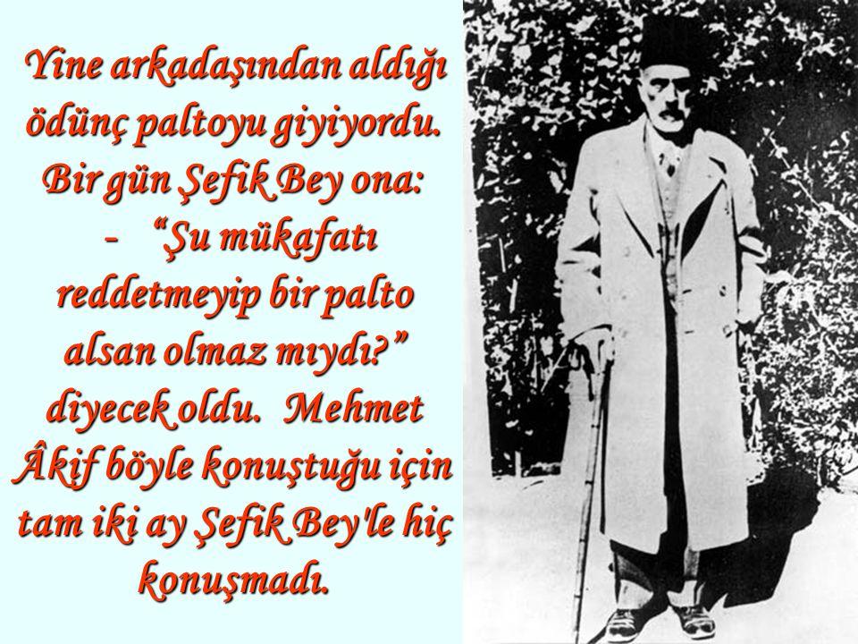 Milleti için yaptığı bu işte alkışlarla gurur duyma ücretini bile çok gördü kendine.Âkif'in şiiri,12Mart 1921'de meclis tarafından milli marş olarak k