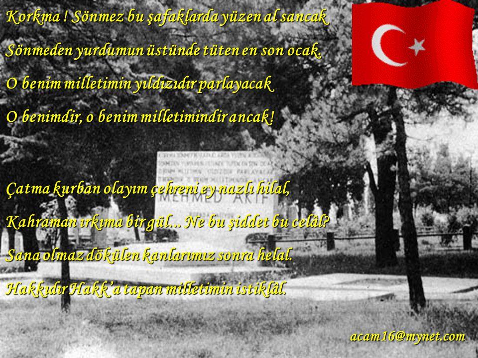 """-""""Allah, bir daha bu Millete bir İstiklâl Marşı yazdırmasın!.."""""""
