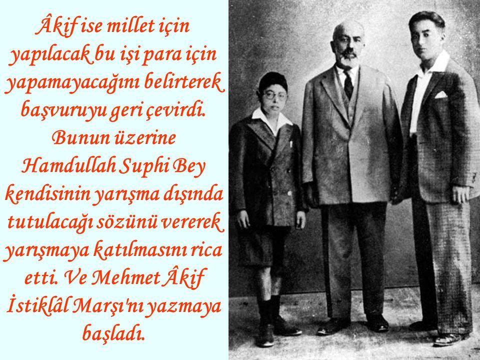 Dönemin en güçlü şairlerinden biri olan Mehmet Âkif bu ilanla hiç ilgilenmedi. Yarışmaya 724 şiir katıldı. Fakat hiçbirisi istenilen nitelikte bulunma