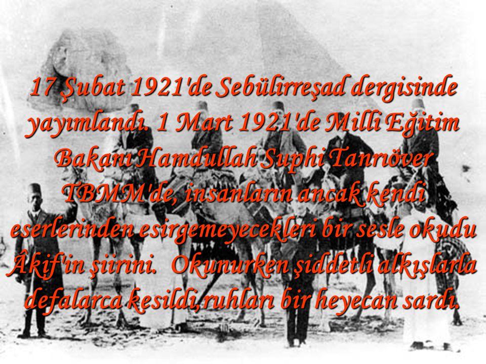 17 Şubat 1921 de Sebülirreşad dergisinde yayımlandı.