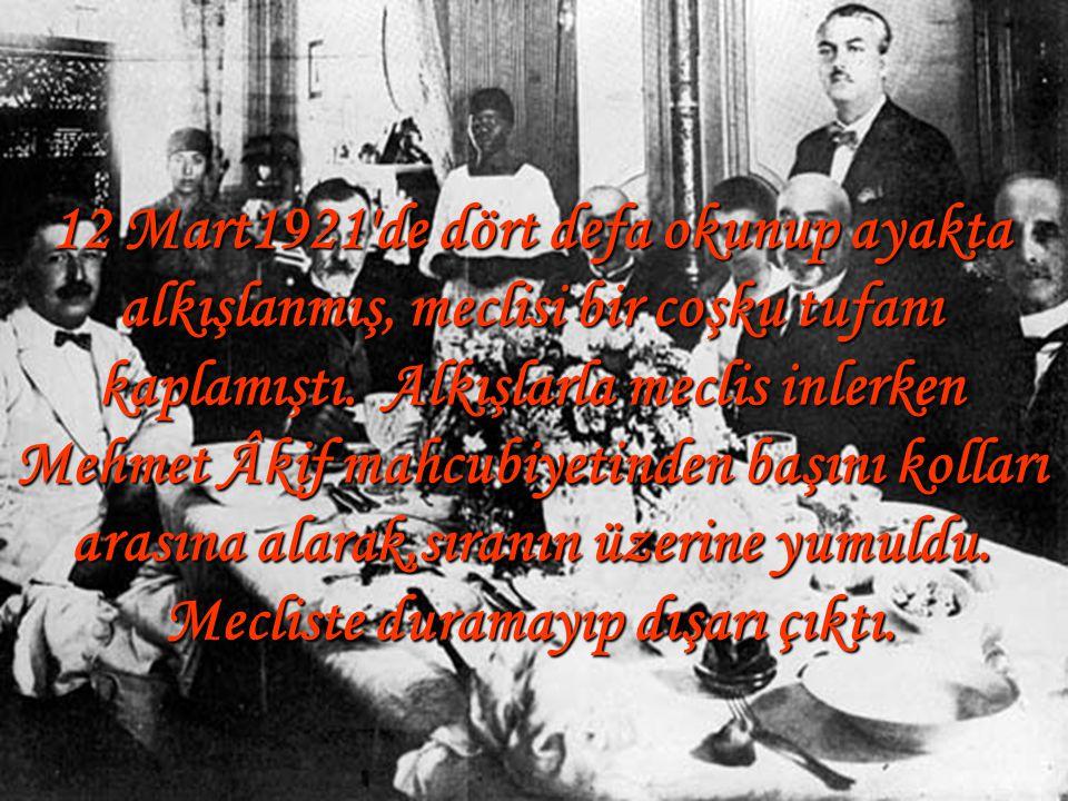 17 Şubat 1921'de Sebülirreşad dergisinde yayımlandı. 1 Mart 1921'de Milli Eğitim Bakanı Hamdullah Suphi Tanrıöver TBMM'de, insanların ancak kendi eser