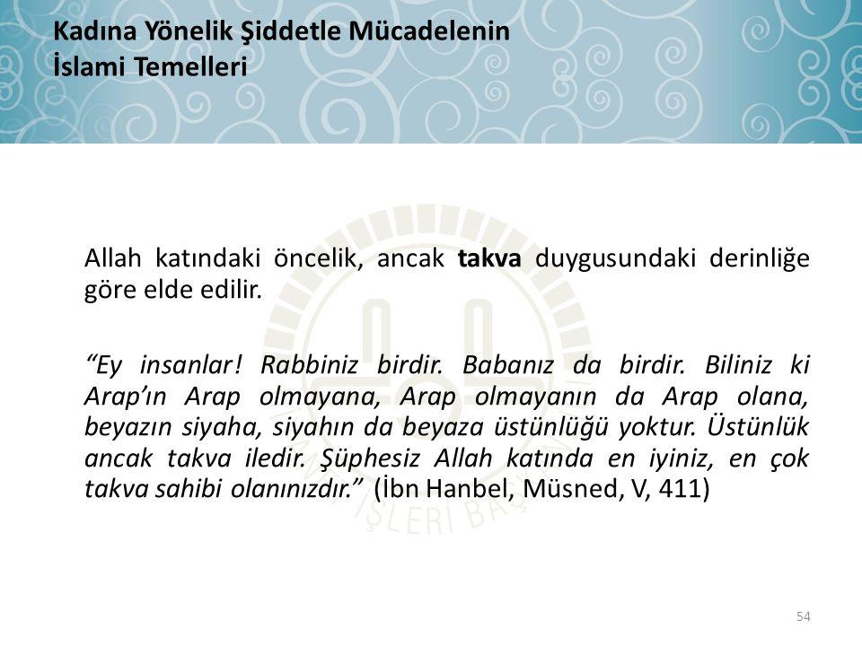 """Allah katındaki öncelik, ancak takva duygusundaki derinliğe göre elde edilir. """"Ey insanlar! Rabbiniz birdir. Babanız da birdir. Biliniz ki Arap'ın Ara"""