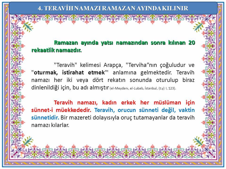 Ramazan ayında yatsı namazından sonra kılınan 20 rekaatlik namazdır.