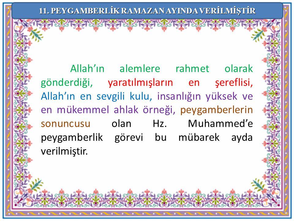 Allah'ın alemlere rahmet olarak gönderdiği, yaratılmışların en şereflisi, Allah'ın en sevgili kulu, insanlığın yüksek ve en mükemmel ahlak örneği, pey