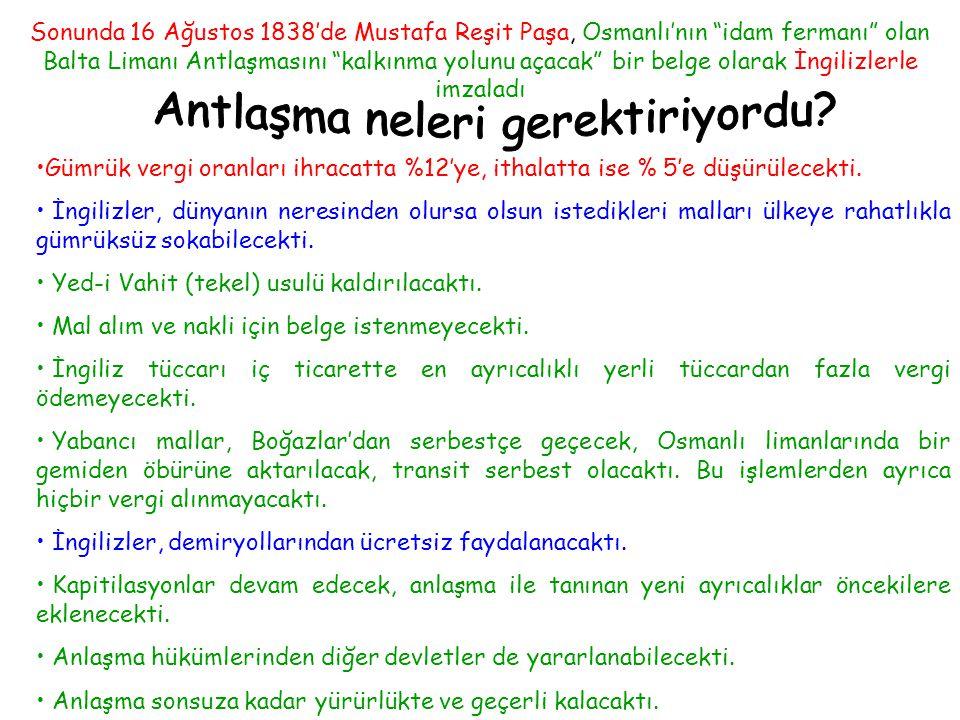 •Osmanlı'nın iç pazarı, Batı'nın sanayi ürünlerine açıldı, dış ticaret dengesi bozuldu (O yılki ihracatımız 1 milyon 81 bin sterlindi.