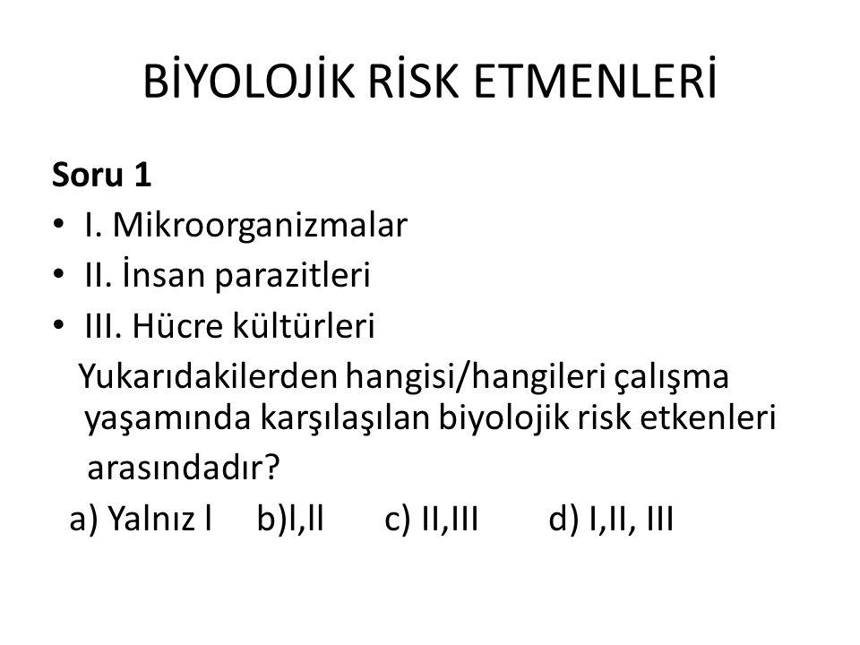 Soru 10 Çalışma yaşamında biyolojik risk etmenleriyle karşılaşma olasılığı aşağıdaki iş alanlarından hangisinde daha fazladır.