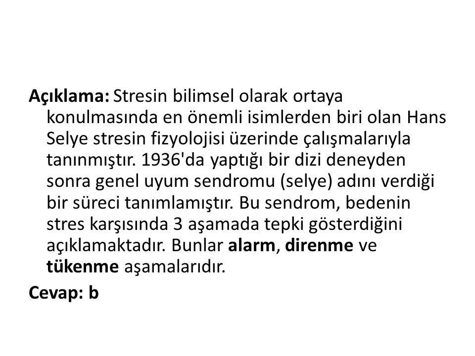 Açıklama: Stresin bilimsel olarak ortaya konulmasında en önemli isimlerden biri olan Hans Selye stresin fizyolojisi üzerinde çalışmalarıyla tanınmıştı