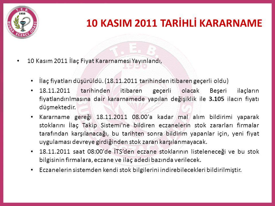 10 KASIM 2011 TARİHLİ KARARNAME • 10 Kasım 2011 İlaç Fiyat Kararnamesi Yayınlandı, • İlaç fiyatları düşürüldü. (18.11.2011 tarihinden itibaren geçerli