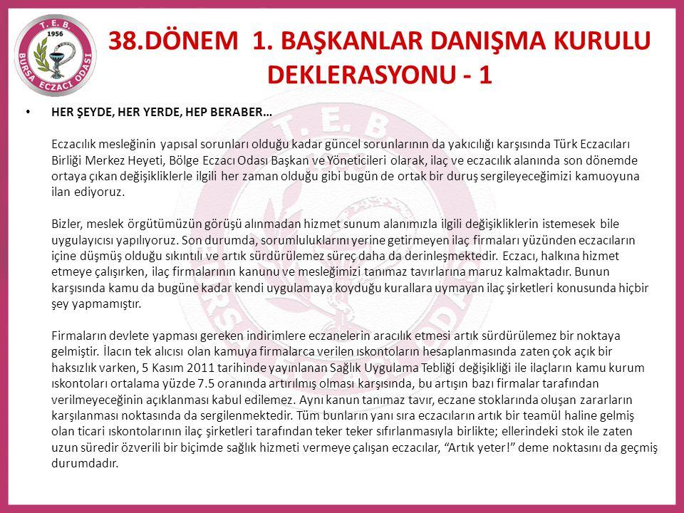 • HER ŞEYDE, HER YERDE, HEP BERABER… Eczacılık mesleğinin yapısal sorunları olduğu kadar güncel sorunlarının da yakıcılığı karşısında Türk Eczacıları