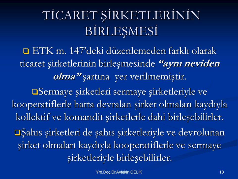 TİCARET ŞİRKETLERİNİN BİRLEŞMESİ  ETK m.