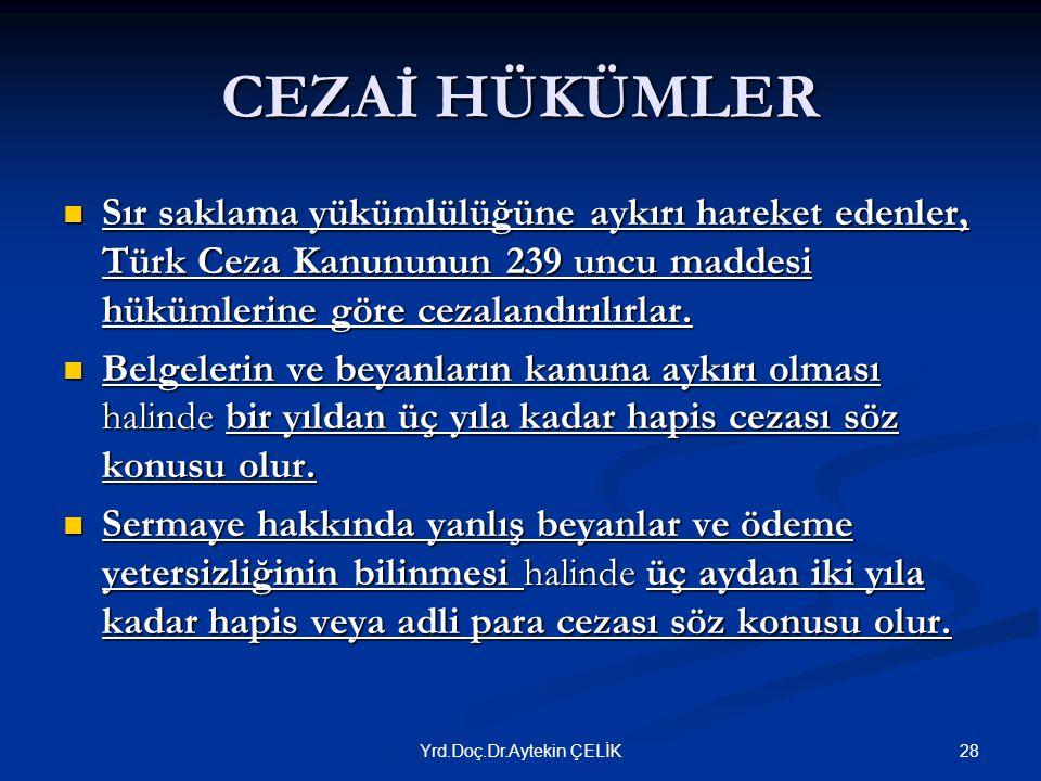 CEZAİ HÜKÜMLER  Sır saklama yükümlülüğüne aykırı hareket edenler, Türk Ceza Kanununun 239 uncu maddesi hükümlerine göre cezalandırılırlar.