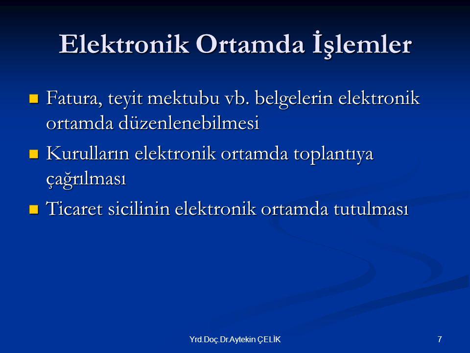 Elektronik Ortamda İşlemler  Fatura, teyit mektubu vb.