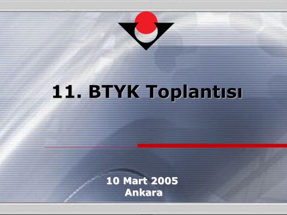 10 Mart 2005 Ankara Ankara 11. BTYK Toplantısı