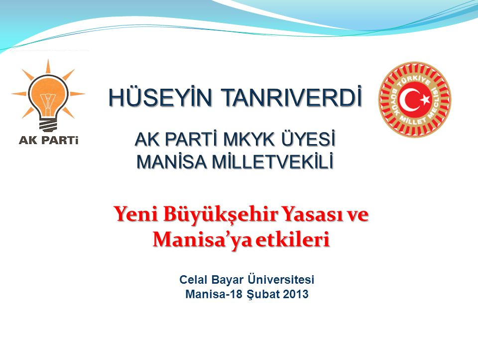 Yeni Büyükşehir Yasası ve Manisa'ya etkileri Celal Bayar Üniversitesi Manisa-18 Şubat 2013