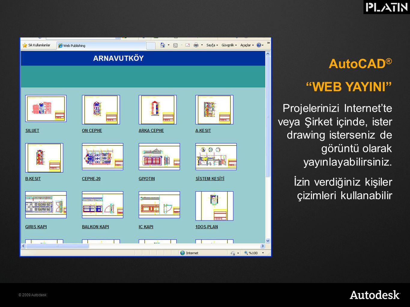 """© 2009 Autodesk AutoCAD ® """"WEB YAYINI"""" Projelerinizi Internet'te veya Şirket içinde, ister drawing isterseniz de görüntü olarak yayınlayabilirsiniz. İ"""