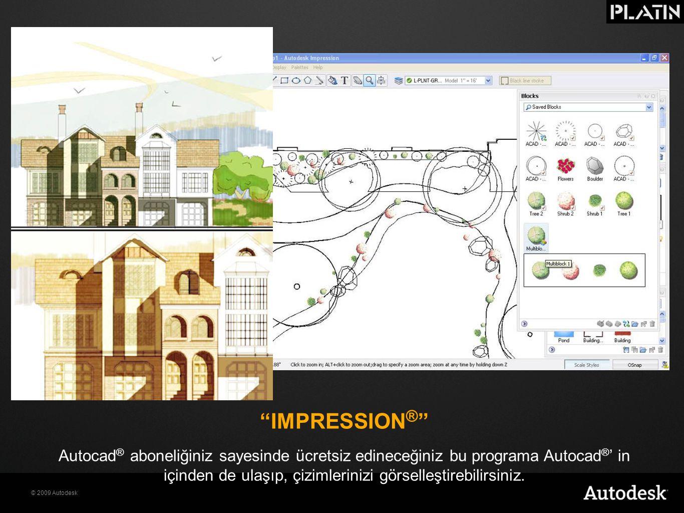 """© 2009 Autodesk """"IMPRESSION ® """" Autocad ® aboneliğiniz sayesinde ücretsiz edineceğiniz bu programa Autocad ® ' in içinden de ulaşıp, çizimlerinizi gör"""