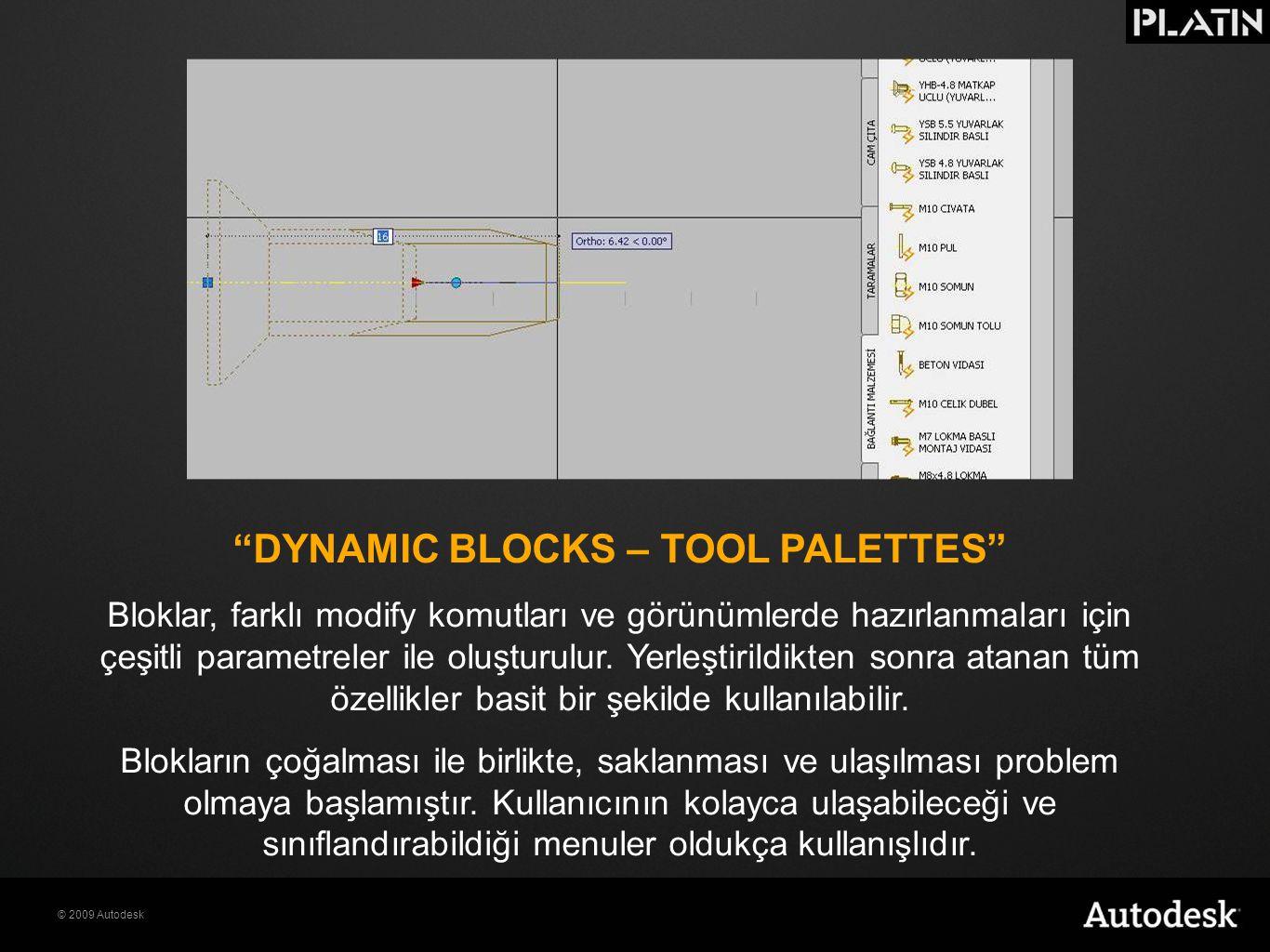 """© 2009 Autodesk """"DYNAMIC BLOCKS – TOOL PALETTES"""" Bloklar, farklı modify komutları ve görünümlerde hazırlanmaları için çeşitli parametreler ile oluştur"""