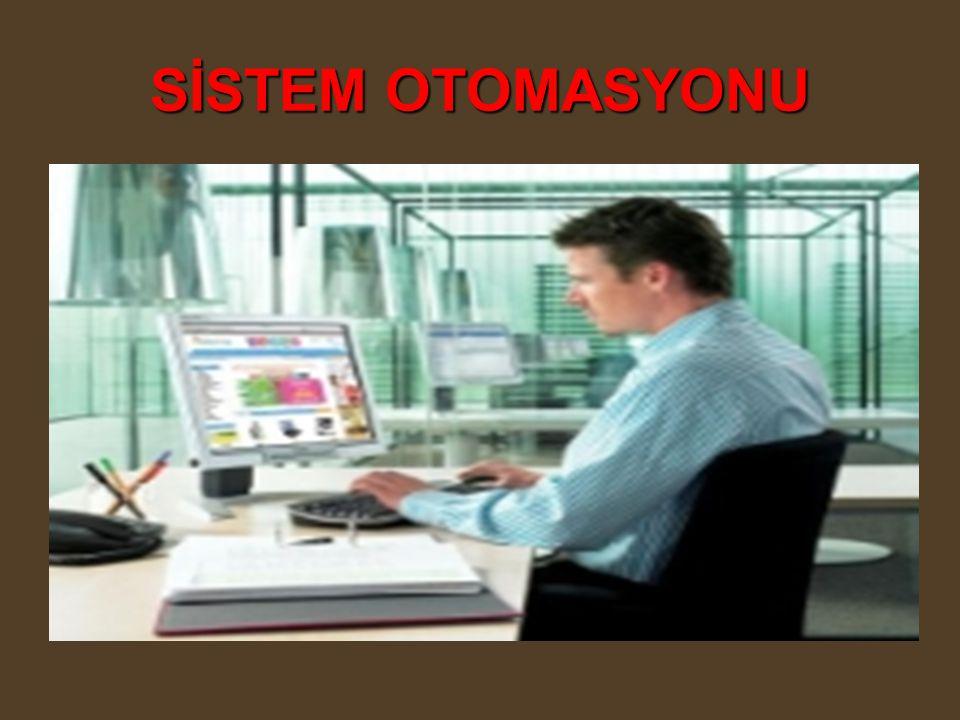 SİSTEM OTOMASYONU