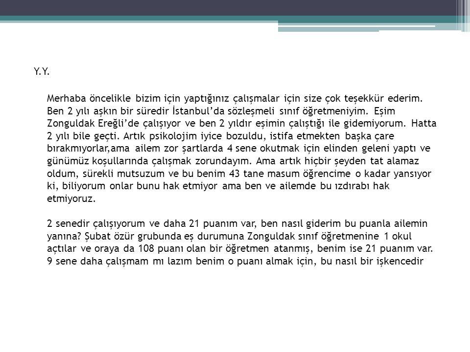 Y.Y. Merhaba öncelikle bizim için yaptığınız çalışmalar için size çok teşekkür ederim. Ben 2 yılı aşkın bir süredir İstanbul'da sözleşmeli sınıf öğret